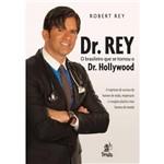 Dr Rey - o Brasileiro que se Tornou o Dr Hollywood