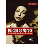 Dulcina de Moraes: Memórias de um Teatro Brasileir