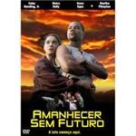 DVD Amanhecer Sem Futuro