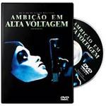 DVD Ambição em Alta Voltagem