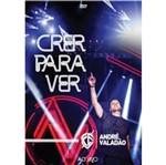 DVD André Valadão - Crer para Ver: ao Vivo
