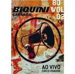 DVD Biquini Cavadão - 80 - Vol. 2: ao Vivo no Circo Voador