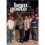 DVD Bom Gosto - Deixa eu Cantar Meu Samba (2010)