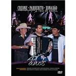 DVD - Creone, Parrerito, Xonadão - o Trio do Brasil - 40 Anos