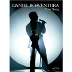 DVD - Daniel Boaventura - Your Song ao Vivo