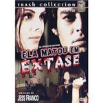 DVD Ela Matou em Êxtase