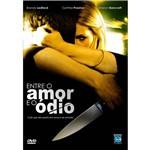 DVD - Entre o Amor e Ódio - Europa Filmes