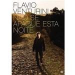 DVD Flavio Venturini - não se Apague Esta Noite