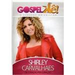 Dvd Gospelkê - Shirley Carvalhaes- de Coração Pra Coração