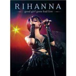 DVD Rihanna: Good Girl Gone Bad - Live