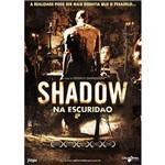 DVD Shadow na Escuridão