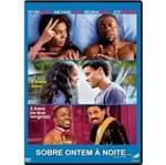 DVD Sobre Ontem a Noite