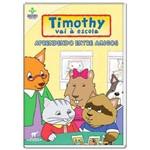 Dvd Timothy Vai à Escola - Aprendendo Entre Amigos