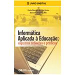 E-BOOK Informática Aplicada à Educação: Algumas Reflexões e Práticas (envio por E-mail)