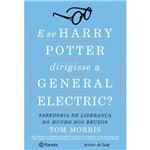 E se Harry Potter Dirigisse a General Eletric