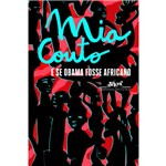 E se Obama Fosse Africano - 1ª Ed.