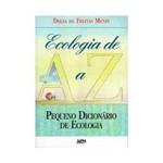 Ecologia de a A Z - Pequeno Dicionario Ecolog