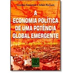 Economia Politica de uma Potencia Global Emergente, a - Qualitymark