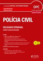 Edital Sistematizado - Delegado de Polícia Civil (2018)