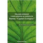 Educaçao Ambiental e Meio Ambiente no Contexto de