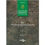 Educação Ambiental Vol. 3 Ver Percepção do Diagnóstico Ambiental 3ª Edição