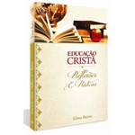 Educacao Crista Reflexoes e Praticas