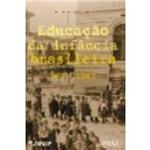 Educacao da Infancia Brasileira - 1875 1983