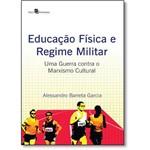 Educação Física e Regime Militar: uma Guerra Contra o Marxismo Cultural