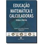 Educação Matemática e Calculadoras: Teoria e Prática