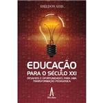 Educação para o Século XXI - Desafios e Oportunidades para uma Transformação Pedagógica