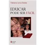 Educar Pode Ser Fácil 1ª Ed.