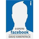Efeito Facebook, O: os Bastidores da História da Empresa que Conecta o Mundo