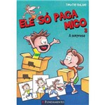 Ele So Paga Mico - a Surpresa - Vol 03