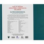 Eletrocardiografia com Exercícios Comentados - Guias de Medicina Ambularial e Hospitalar da EPM-UNIFESP