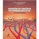 Emergencia e Urgencia em Cirurgia Vascular - um Guia Pratico