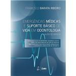 Emergências Médicas e Suporte Básico de Vida em Odontologia: (Além do Básico)