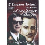Encontro Nacional dos Amigos de Chico Xavier e Sua Obra, 5º 4 Dvds
