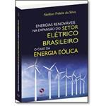 Energias Renováveis na Expansão do Setor Elétrico Brasileiro