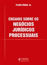 Ensaios Sobre os Negócios Jurídicos Processuais (2018)
