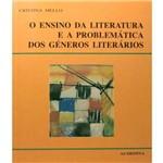 Ensino da Literatura e a Problematica dos Generos Literarios, o