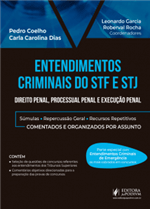 Entendimentos Criminais do STF e STJ (2018) - Comentados e Organizados por Assunto