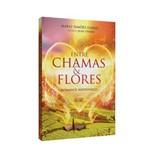 Entre Chamas e Flores