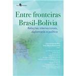 Entre Fronteiras Brasil-Bolívia: Relações Internacionais, Diplomacia e Política