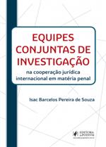 Equipes Conjuntas de Investigação na Cooperação Jurídica Internacional em Matéria Penal (2019)