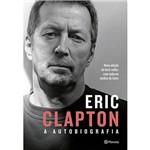 Eric Clapton - a Autobiografia - 2ª Ed.