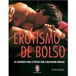 Erotismo de Bolso: os Segredos para o Êxtase com a Massagem Sensual