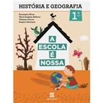 Escola é Nossa História e Geografia - 1 Ano
