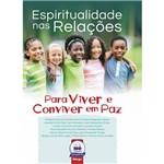 Espiritualidade Nas Relações - para Viver e Conviver em Paz