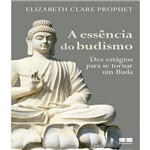 Essencia do Budismo, a