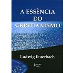 Essencia do Cristianismo, a - Vozes